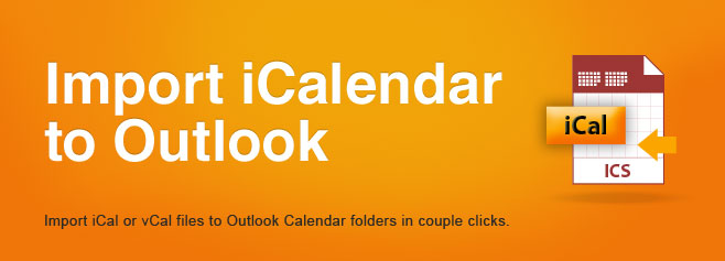 Import iCal or vCal files to Outlook Calendar folders in couple clicks.